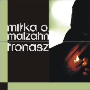 Fronasz, Miłka O. Malzahn