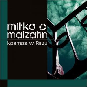 Kosmos w Ritzu, Miłka Malzahn