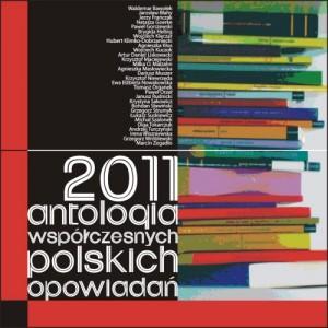 2011. Antologia współczesnych polskich opowiadań